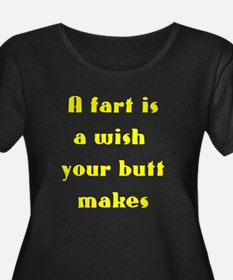 A fart is a wish your butt makes T