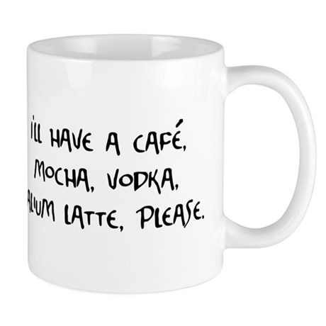Cafe Mocha Vodka Valium Latte Mug