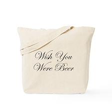 Wish you were beer Tote Bag