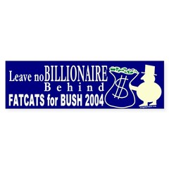 Billionaires for Bush Bumper Bumper Sticker