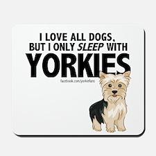I Sleep with Yorkies Mousepad