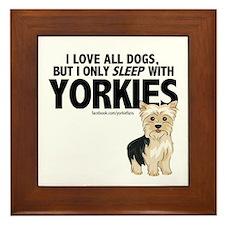 I Sleep with Yorkies Framed Tile