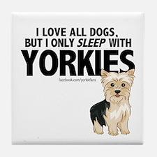 I Sleep with Yorkies Tile Coaster