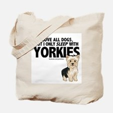 I Sleep with Yorkies Tote Bag