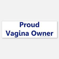 Proud Vagina Owner Bumper Bumper Sticker