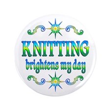 "Knitting Brightens 3.5"" Button"