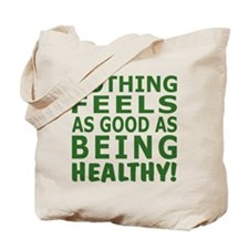 Nothing Feels As Good As... Tote Bag