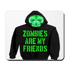 Zombies Are My Friends Mousepad