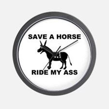 SAVE A HORSE RIDE MY ASS Wall Clock