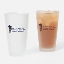 Pit Bull is smarter Drinking Glass