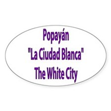Popayán frases colombianas Oval Decal