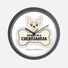 Owned by a Chihuahua Wall Clock