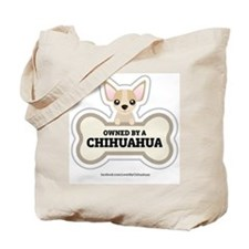 Owned by a Chihuahua Tote Bag