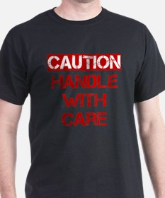 Caution Handle With Care T-Shirt