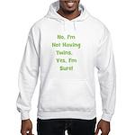 Not Having Twins Hooded Sweatshirt
