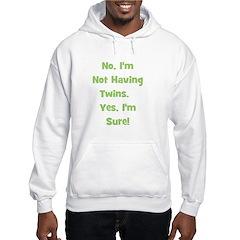 Not Having Twins Hoodie