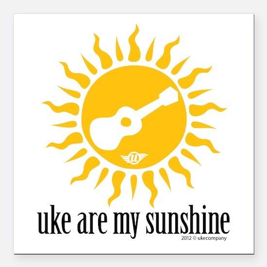 "uke are my sunshine Square Car Magnet 3"" x 3&"