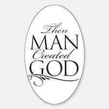 Man Created God Sticker (Oval)