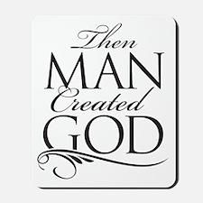Man Created God Mousepad