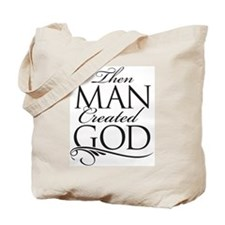Man Created God Tote Bag