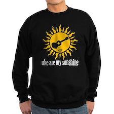 uke are my sunshine Sweatshirt