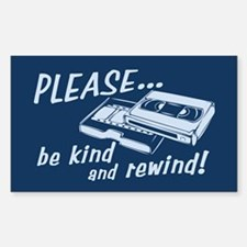 Be Kind and Rewind Rectangle Decal
