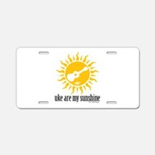 uke are my sunshine Aluminum License Plate
