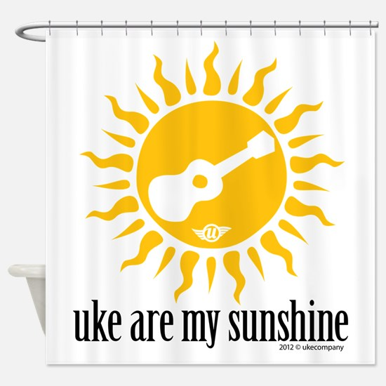 uke are my sunshine Shower Curtain