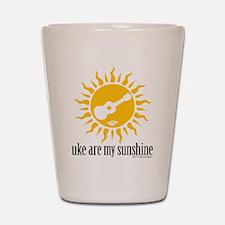 uke are my sunshine Shot Glass