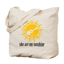uke are my sunshine Tote Bag
