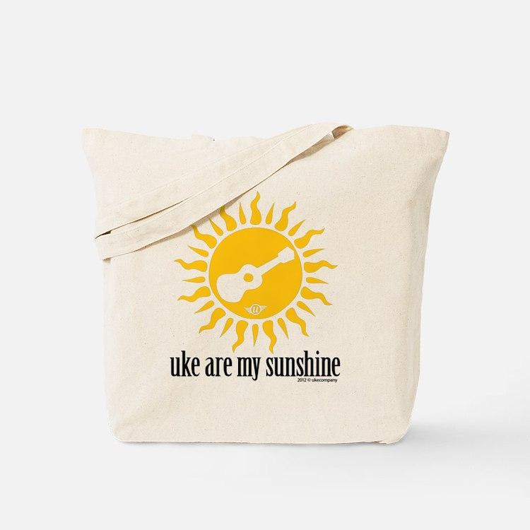 uke are my sunshine Tote Bag