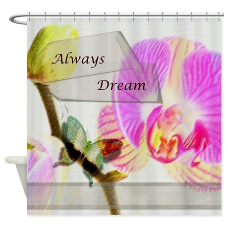 Always Dream Orchid and Butterflies Shower Curtain