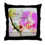 Always Dream Orchid and Butterflies Throw Pillow