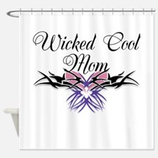 Wicked Cool Mom Shower Curtain
