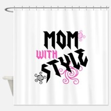 Mom With Style Shower Curtain