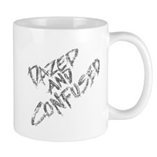 Dazed and Confused Small Mugs