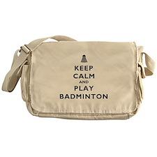 Keep Calm and Play Badminton Messenger Bag