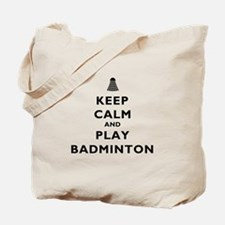 Keep Calm and Play Badminton Tote Bag