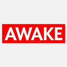 Awake Bumper Bumper Sticker