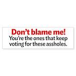 Dont Blame Me Sticker (Bumper 10 pk)