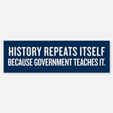 History Repeats Itself Bumper Bumper Sticker