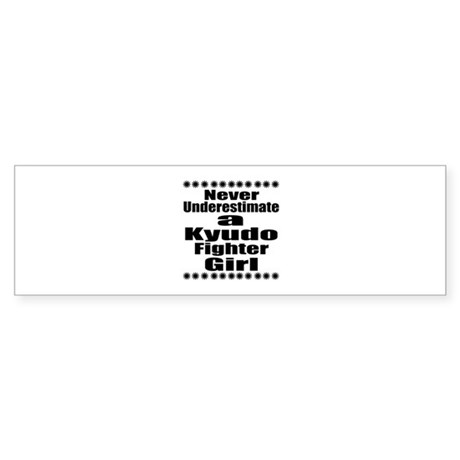 Never Underestimate Kyudo Fighter Sticker (Bumper)
