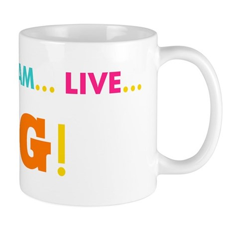 Love. Dream. Live. BIG! Mug