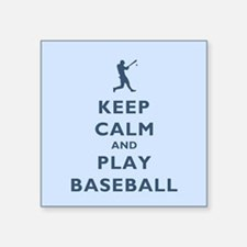 """Keep Calm And Play Baseball Square Sticker 3"""" x 3"""""""