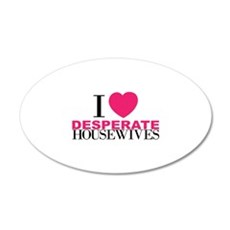 I love desperate housewives 22x14 Oval Wall Peel