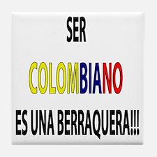 Ser Colombiano s una berraquera Tile Coaster