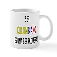 Ser Colombiano s una berraquera Mug