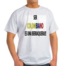 Ser Colombiano s una berraquera Ash Grey T-Shirt
