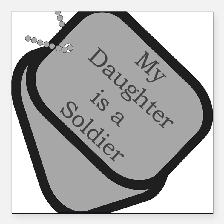 My Daughter is a Soldier dog Square Car Magnet 3&q