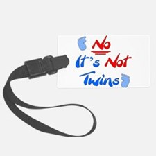 No It's Not Twins Luggage Tag